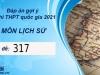 Đáp án môn Lịch Sử thi THPT Quốc Gia 2021 mã đề 317 mới nhất