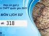 Đáp án môn Lịch Sử thi THPT Quốc Gia 2021 mã đề 318 mới nhất