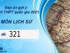 Đáp án môn Lịch Sử thi THPT Quốc Gia 2021 mã đề 321 mới nhất