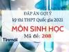Đáp án đề thi môn Sinh Học THPT Quốc Gia 2021 mã đề 208: Cập nhật đầy đủ, chính xác nhất