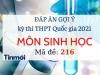Đáp án đề thi môn Sinh Học THPT Quốc Gia 2021 mã đề 216: Cập nhật đầy đủ, chính xác nhất
