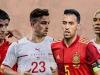 Nhận định Thụy Sĩ vs Tây Ban Nha 23h00 ngày 02/07: Chấm dứt chuyện cổ tích