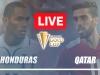 Trực tiếp Honduras vs Qatar, cập nhật link xem trực tiếp Honduras vs Qatar, 08h00 ngày 21/07