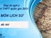 Đáp án môn Lịch Sử mã đề 307 kỳ thi THPT Quốc Gia 2021