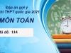 Đáp án môn Toán mã đề 114 đợt 2 kỳ thi THPT Quốc Gia 2021 nhanh và chính xác nhất