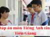Đáp án đề thi môn Tiếng Anh kỳ thi tuyển sinh vào lớp 10 tỉnh Tiền Giang năm học 2021-2021