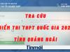 Tra cứu điểm thi THPT quốc gia 2021 tỉnh Quảng Ngãi theo SBD nhanh, chính xác