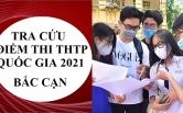 Tra cứu điểm thi tốt nghiệp THPT 2021 Bắc Kạn theo tên, SBD chính xác nhất