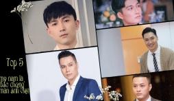 5 mỹ nam cực phẩm được xem là 'bảo chứng' của làng điện ảnh Việt