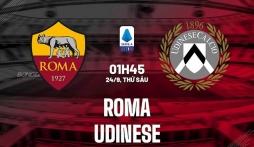 Nhận định Roma vs Udinese (1h45, 24/09) vòng 5 Serie A: Lấy công bù thủ
