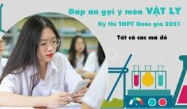 Đáp án đề thi môn Vật lý THPT Quốc gia năm 2021 tất cả 24 mã đề nhanh nhất