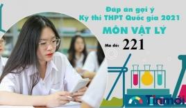 Đáp án đề thi môn Vật lý mã đề 221 tốt nghiệp THPT Quốc gia năm 2021