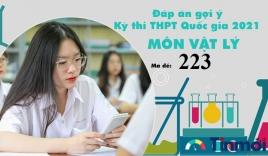 Đáp án đề thi môn Vật lý mã đề 223 tốt nghiệp THPT Quốc gia năm 2021