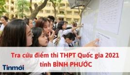 Tra cứu điểm thi THPT Quốc gia 2021 tỉnh Bình Phước nhanh nhất và chính xác nhất