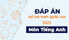 Đáp án đề thi THPT Quốc Gia 2021 môn Tiếng Anh mã đề 402