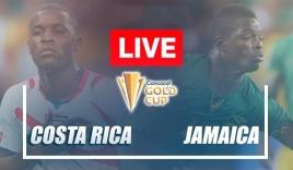 Trực tiếp Costa Rica vs Jamaica, cập nhật link xem trực tiếp Costa Rica vs Jamaica, 06h00 ngày 21/07