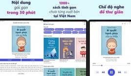 Ứng dụng Sách tinh gọn chính thức ra mắt: Trải nghiệm văn hóa đọc thuận tiện nhất tại Việt Nam