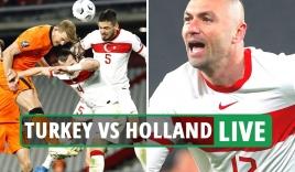 Trực tiếp Hà Lan vs Thổ Nhĩ Kỳ, link xem trực tiếp Hà Lan vs Thổ Nhĩ Kỳ: 02h45 ngày 08/09