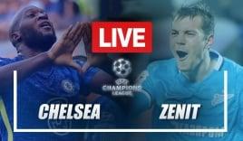 Trực tiếp Chelsea vs Zenit link xem trực tiếp Chelsea vs Zenit: 02h00 ngày 15/09