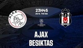 Nhận định Ajax vs Besiktas (23h45, 28/09) vòng bảng Champions League: Đua tranh hiệu số