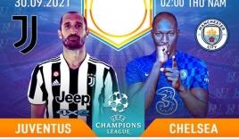 Lịch thi đấu bóng đá châu Âu hôm nay 29/9: Juventus đại chiến Chelsea, MU tái ngộ Villarreal