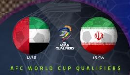 Nhận định UAE vs Iran (23h45, 07/10) vòng loại thứ 3 World Cup: Thử thách lịch sử