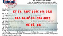 Đáp án đề thi môn GDCD mã đề 301 kỳ thi THPT quốc gia 2021