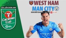 Nhận định West Ham vs Man City (1h45, 28/10) Cúp Liên đoàn Anh: Trả hận thành Manchester