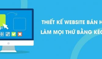 Cách thiết kế website bán hàng nhanh bằng kéo thả
