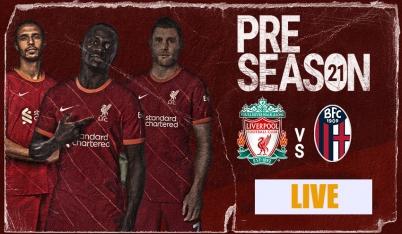 Trực tiếp Liverpool vs Bologna, link xem trực tiếp Liverpool vs Bologna: 21h00 ngày 05/08
