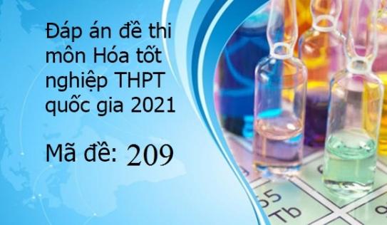 Đáp án đề thi môn Hóa tốt nghiệp THPT Quốc Gia 2021 mã đề 209
