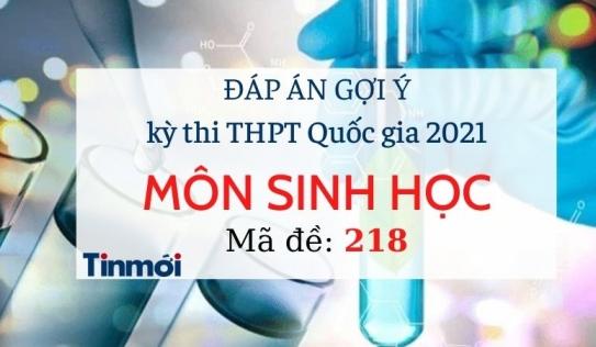 Đáp án đề thi môn Sinh Học THPT Quốc Gia 2021 mã đề 218: Cập nhật đầy đủ, chính xác nhất