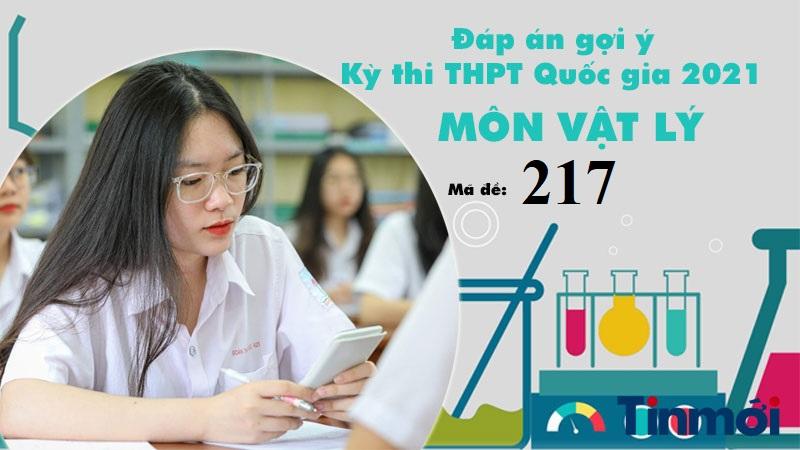 Đáp án đề thi môn Vật lý mã đề 217 tốt nghiệp THPT Quốc gia năm 2021 6