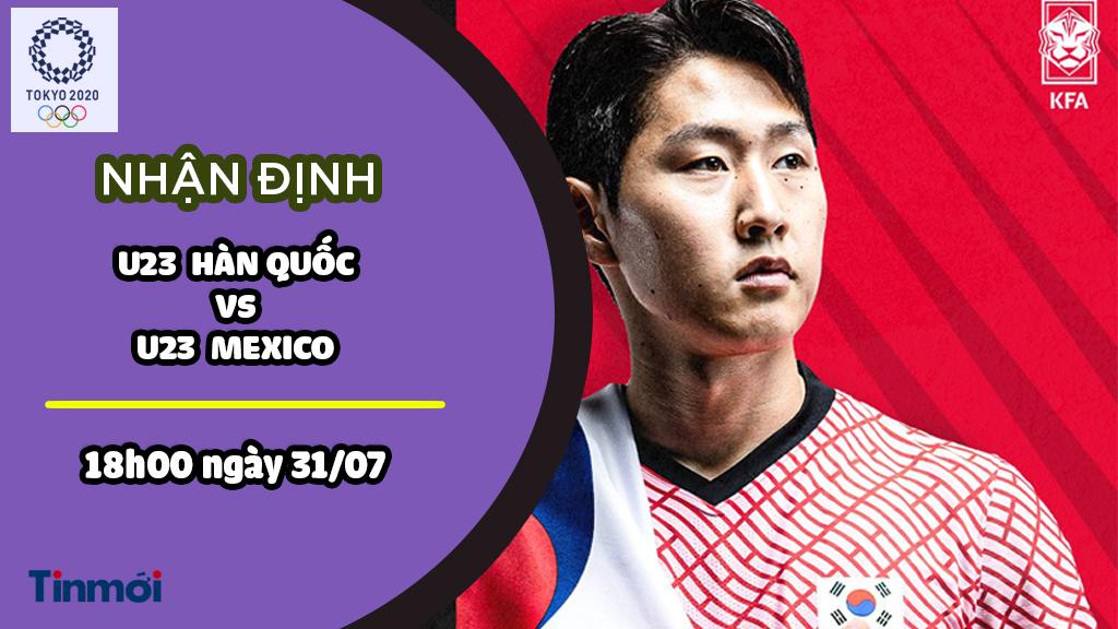 Trực tiếp Hàn Quốc vs Mexico, link xem Hàn Quốc vs Mexico: 18h00 ngày 31/07 1
