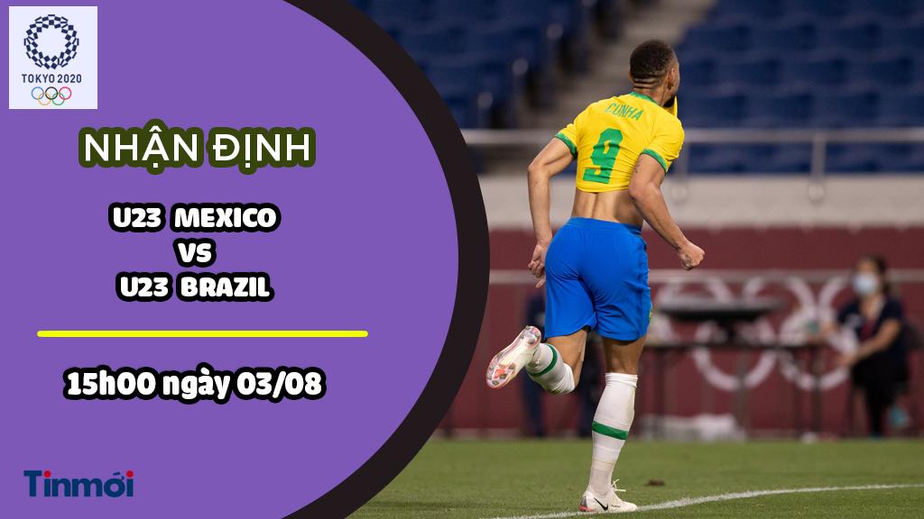 Dự đoán Mexico vs Brazil, nhận định trận đấu, 15h00 ngày 03/08: Bóng đá nam Olympic 1