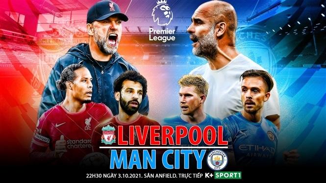 Nhận định Liverpool vs Man City (22h30, 3/10), vòng 7 Premier League: Đình cao Super Sunday 1